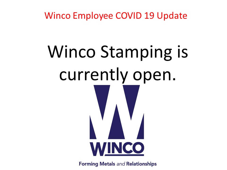 Winco Stamping is currently open